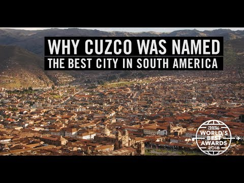 Cuzco: Best City in South America | World's Best | Travel + Leisure
