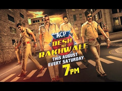 ACP Desh Ke Rakhwale Every Saturday at 7 PM