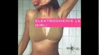 Elektrochemie LK - Girl! (Chicks' On Speed All Dry & All Of The Night Mix)