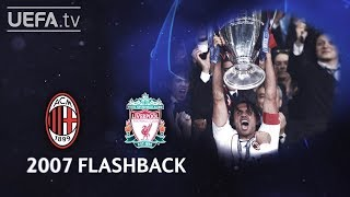 MILAN 2-1 LIVERPOOL: #UCL 2007 FINAL FLASHBACK