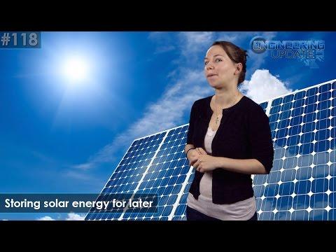 Engineering Update Episode 118: Storing solar energy for later