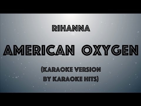 Rihanna - American Oxygen (Karaoke Version by Karaoke Hits)