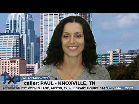 Why Don't You Want to Believe in God?   Paul - Knoxville, TN   Atheist Experience 22.02