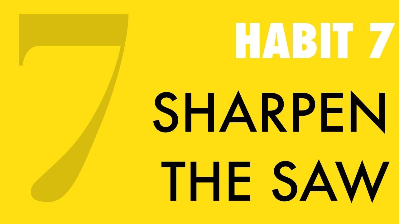 habit 7 sharpen the saw   youtube