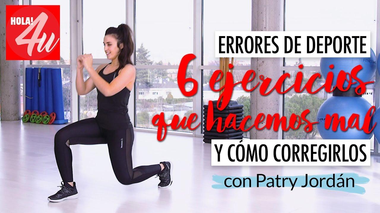 6 De Conmigo Ejercicios Jordán Patry Con 'fitness' Maly Hacemos Que Cómo CorregirlosArréglate LSVzjMqUpG