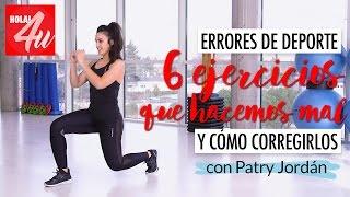6 ejercicios de 'fitness' que hacemos mal (y cómo corregirlos)   Arréglate conmigo con Patry Jordán