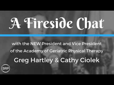 A Fireside Chat w. the Pres & VP of Academy of Geriatric Physical Therapy