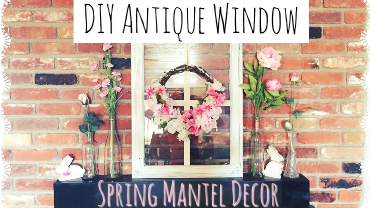 DIY Antique Window & Spring Decor| Spring Diy & Decor ...