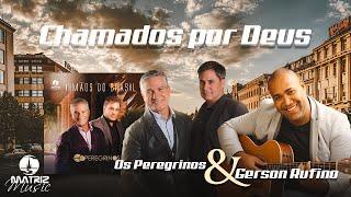 Os Peregrinos e Gerson Ruffino - Chamados por Deus [ Video Letra Oficial ]