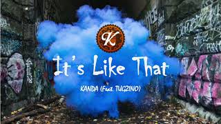 It's Like That- KANDA (Feat. Tugzino)