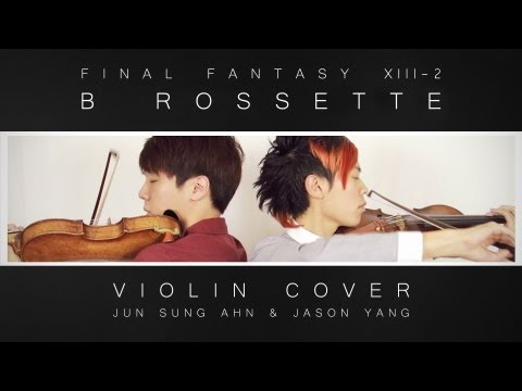 Final Fantasy XIII-2 (Noel's Theme) B Rossette Violin Cover - Jun Sung Ahn X Jason Yang