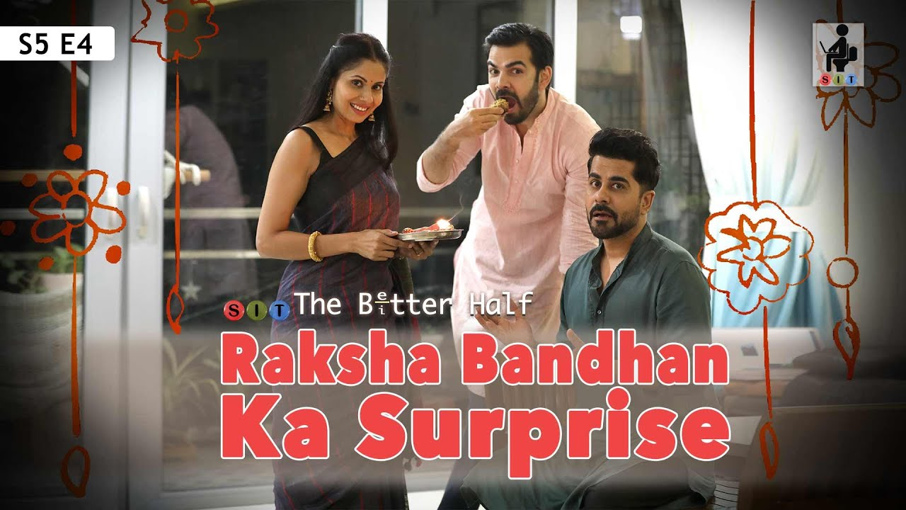 SIT | RAKSHABANDHAN KA SURPRISE | The Better Half | S5E4 | Chhavi Mittal | Karan V Grover