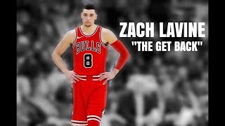 "Zach LaVine ""The Get Back"" – Chicago Bulls 2018"