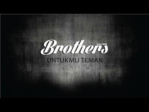 Brothers   Untukmu Teman
