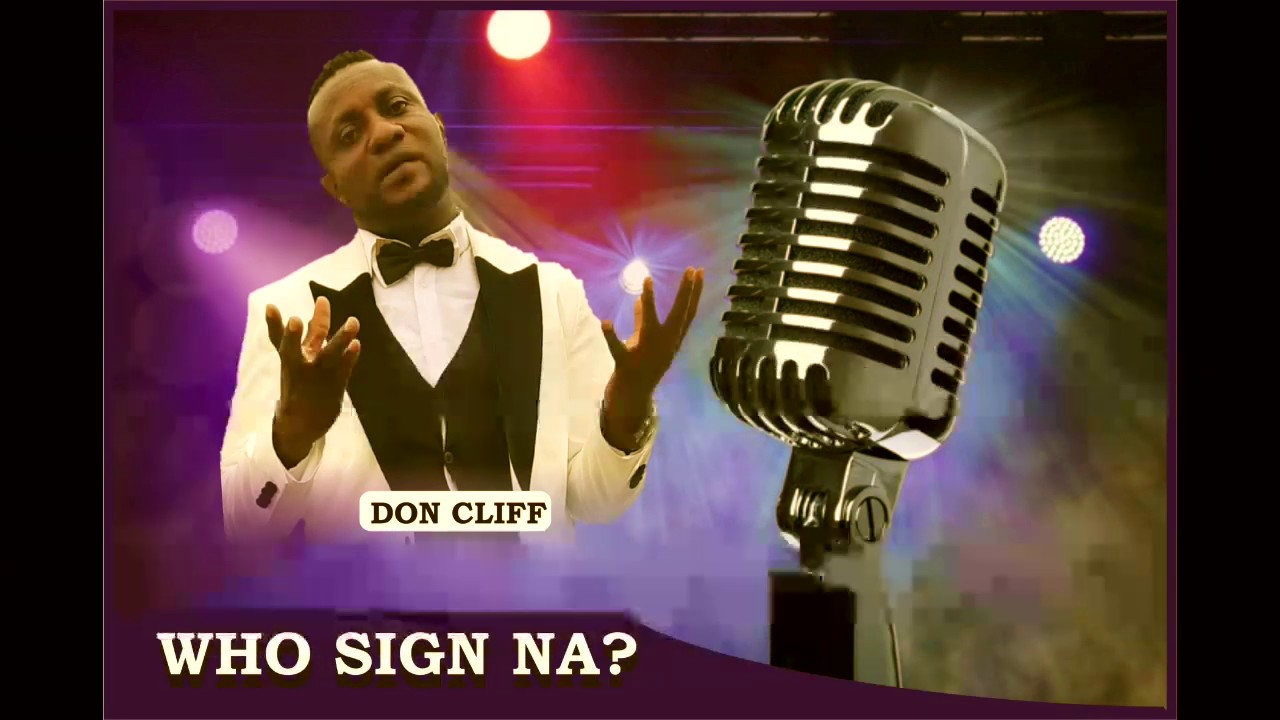 Download Don Cliff Toosmile - WHO SIGN NA? (official Audio)