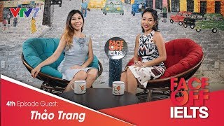 IELTS FACE-OFF | S02E04 | BREAKING THROUGH OBSTACLES | THẢO TRANG [ENG/VIETSUB CC]