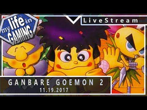Ganbare Goemon 2 (w/Jimmy Hapa) :: 11.19.2017 LiveStream / MY LIFE IN GAMING - Ganbare Goemon 2 (w/Jimmy Hapa) :: 11.19.2017 LiveStream / MY LIFE IN GAMING