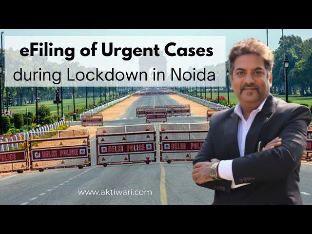 eFiling of Urgent Cases during COVID-19 Pandemic/Lockdown in Noida, Uttar Pradesh