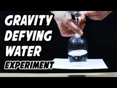 Water Defying Gravity Experiments