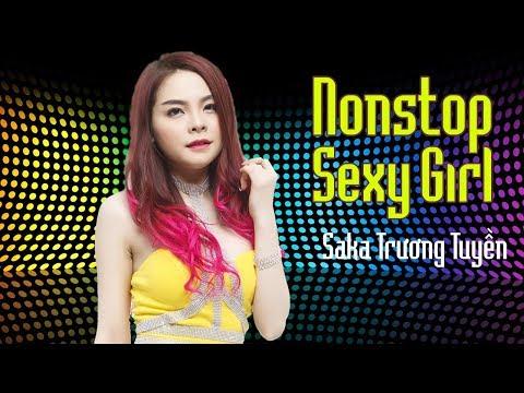 Hot Tuyệt Đỉnh Remix   Nonstop Sexy Girl Saka Trương Tuyền - Liên Khúc Nhạc Trẻ Remix Hay Nhất 2017