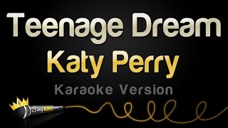Katy Perry - Teenage Dream (Karaoke Version)