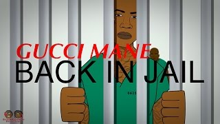 Gucci Mane - Back in Jail (CARTOON VIDEO)