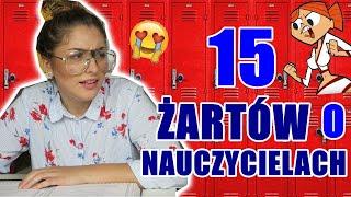 15 ŚMIESZNYCH ŻARTÓW O NAUCZYCIELACH!