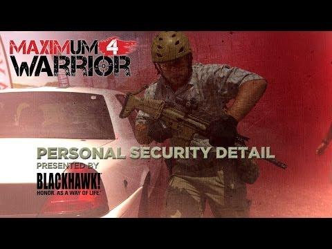 Maximum Warrior 4: Personal Security Detail