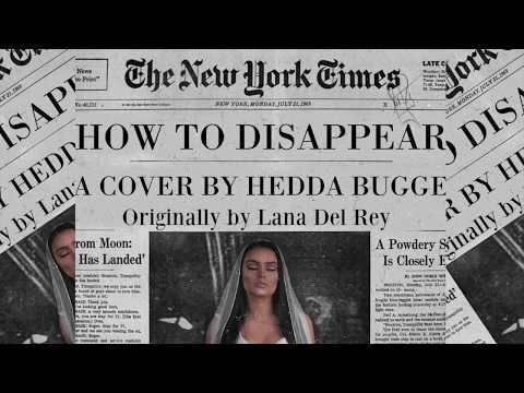 How To Disappear -  Hedda Bugge (Cover of Lana Del Rey)
