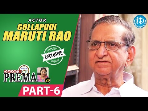 Gollapudi Maruti Rao Exclusive Interview Part #6 || Dialogue With Prema || Celebration Of Life