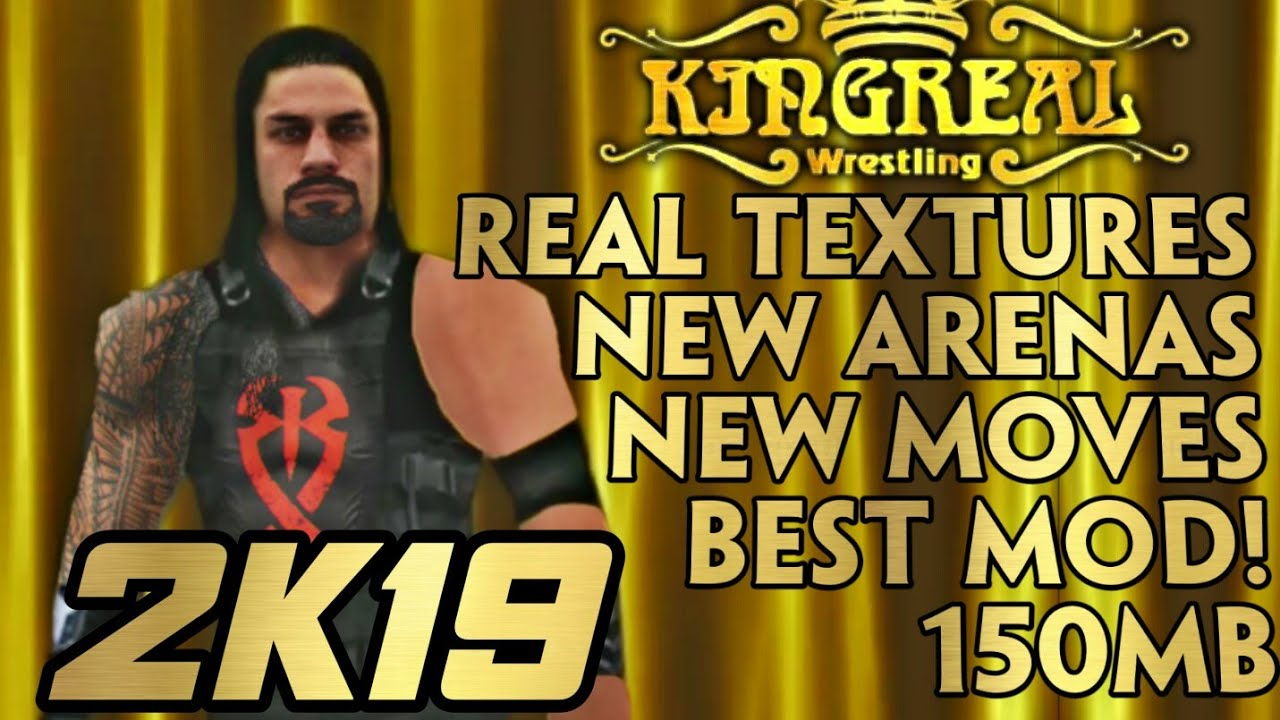 WR3D KINGREAL'S 2K19 MOD - WR3D BEST MOD BY KINGREAL IN 150MB ANDROID |  WR3D NEW MOVES AND MODELS