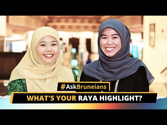 Ask Bruneians: What's Your Raya Highlight?