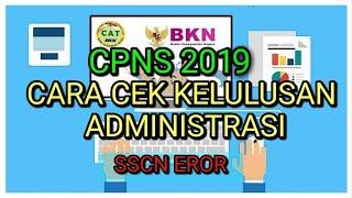 Download Video SSCN TIDAK BISA DI BUKA, BEGINI CARA CEK KELULUSAN ADMINISTRASI CPNS 2019 MP3 3GP MP4