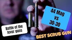 44 mag vs 30-30 Lever Action Scrub Guns