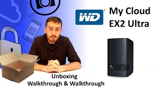 The WD My Cloud EX2 Ultra 2-Bay NAS Unboxing, Walkthrough and Talkthrough with SPAN