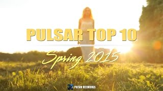 Pulsar Top 10 - Spring 2015 [Free Download]