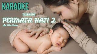 KARAOKE PERMATA HATI 2 - TIKA PAGRAKY ( Minus One )