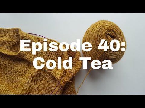 Episode 40: Cold Tea
