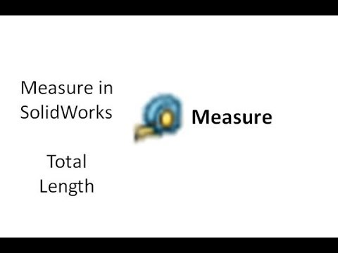 Total length of sketch in SolidWorks : Measure tool