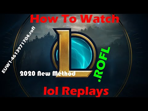 How To Watch/Share League Of Legends Replays (.rofl) In New Client 2020