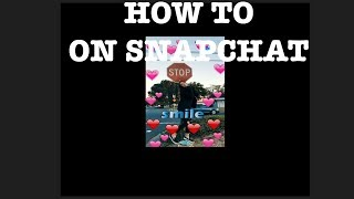"""HOW TO DO """"you so precious when you smile"""" on SNAPCHAT!"""