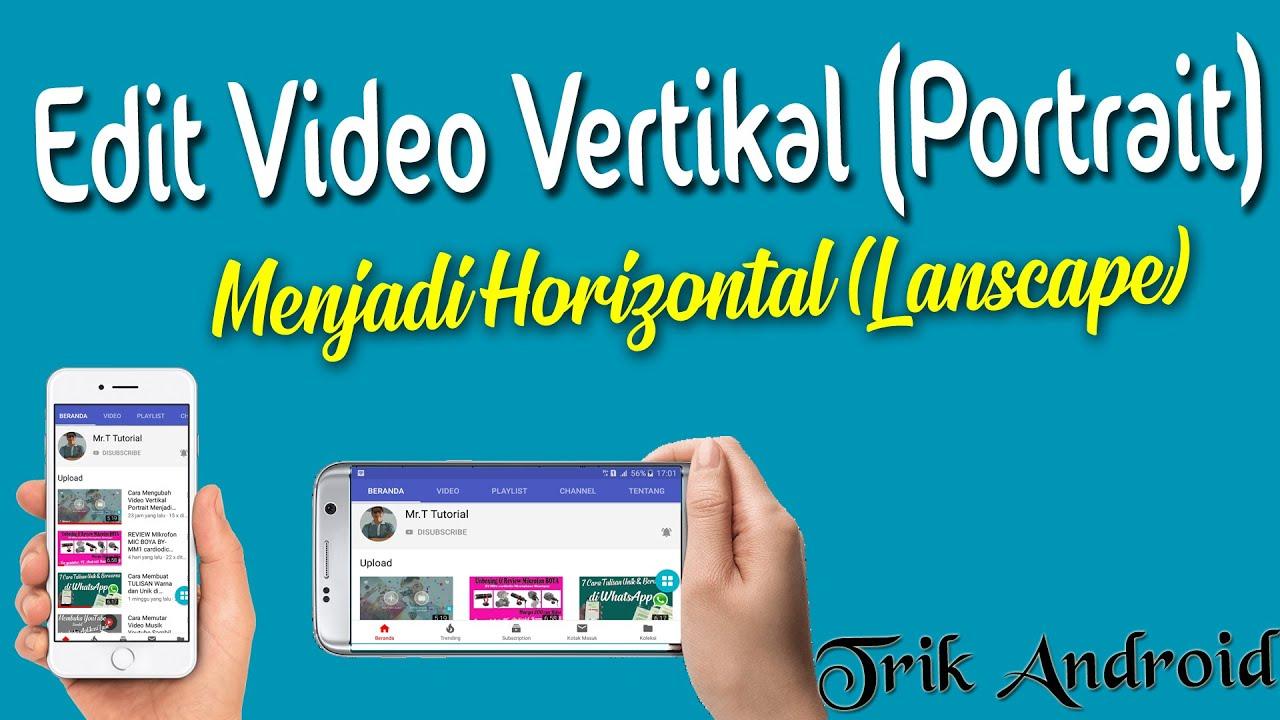 Cara Mengubah Video Vertikal Portrait Menjadi Landscape Orientasi Video Di Android Youtube
