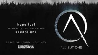 ALL BUT ONE - Hope Fuel (full track)