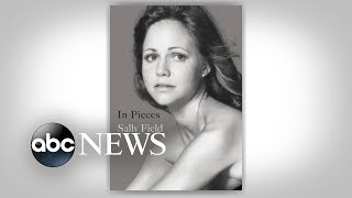 Sally Field shares the truth of her off-screen life in new book