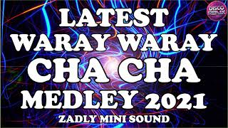 BEST CHA-CHA REMIX 2021 - WARAY WARAY MEDLEY - CHA CHA MEDLEY - BEST MIX CHA - CHA