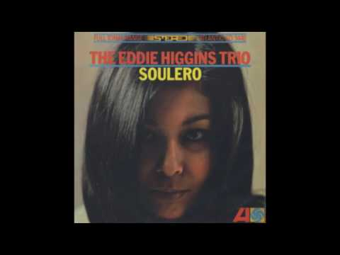 The Eddie Higgins Trio ‎– Soulero (1966)