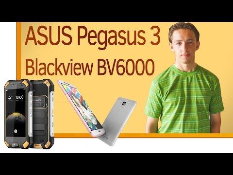 Обзор новинок ASUS Zenfone Pegasus 3 и Blackview BV6000
