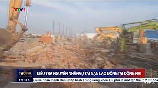 Điều tra nguyên nhân vụ tai nạn lao động tại Đồng Nai | VTV24