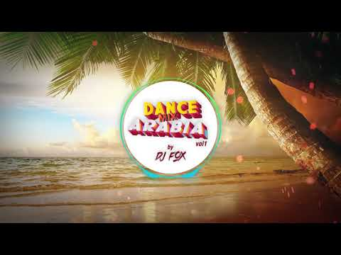 Dance Mix Arabia By DJ Fox, Vol.1 (2019)