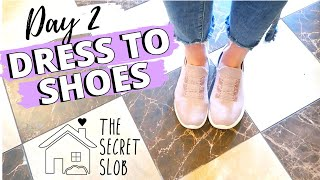 DRESS TO SHOES   Day 2 - The Secret Slob